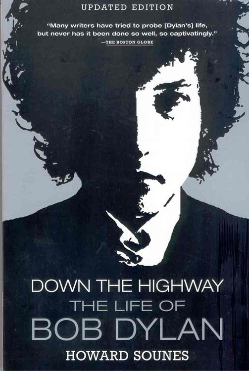 down the highway howard sounes Bob Dylan book updated edition groove 2011