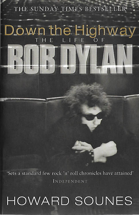 down the highway howard sounes Bob Dylan book black swan 2002