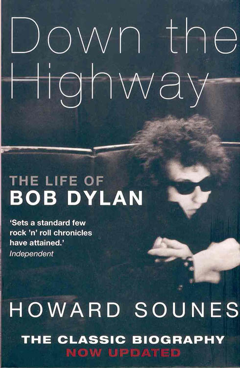 down the highway howard sounes Bob Dylan book doubleday 2011