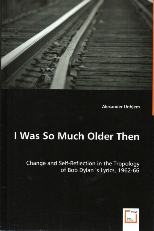 i was so much older then, unhjem, Bob Dylan book