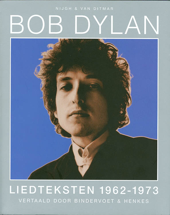 liedteksten  1962-1973 -vertaald door bindervoet & henkes bob dylan book in Dutch