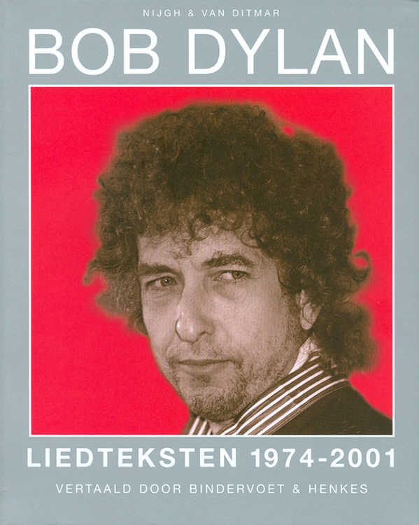 liedteksten 1974 2001 bob dylan book in Dutch