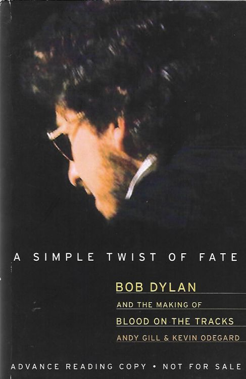 simple twisyt of fate andy gill advance Bob Dylan book