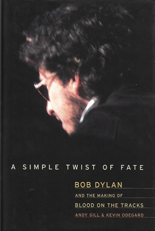 simple twisyt of fate andy gill Bob Dylan book