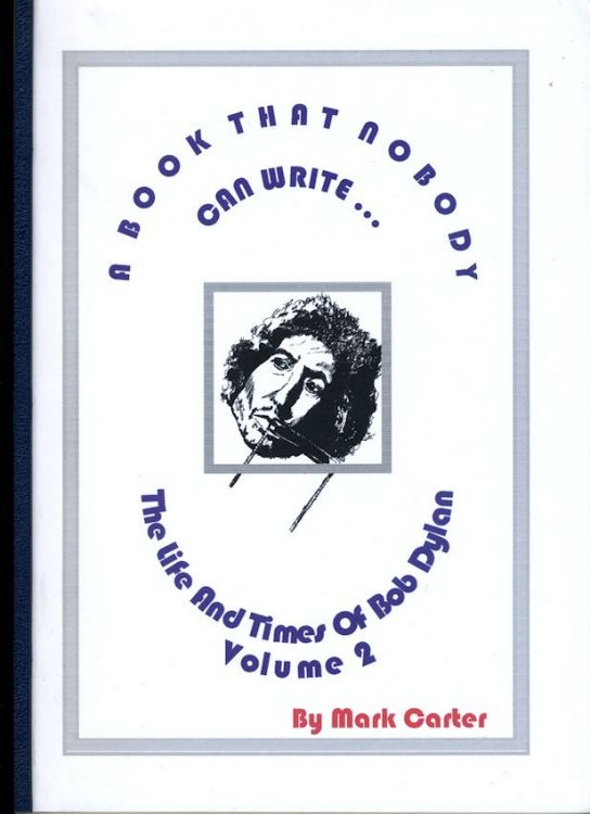 Bob Dylan a book that nobody can write volume 2 mark carter