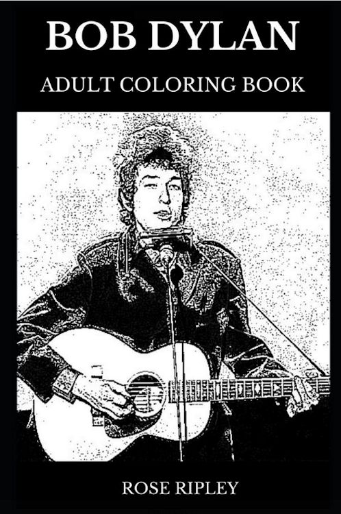 Bob Dylan by rose ripley coloring book