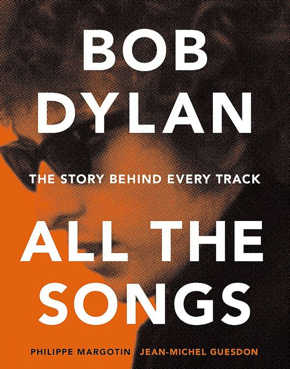 All the songs margotin guesdon Bob Dylan book