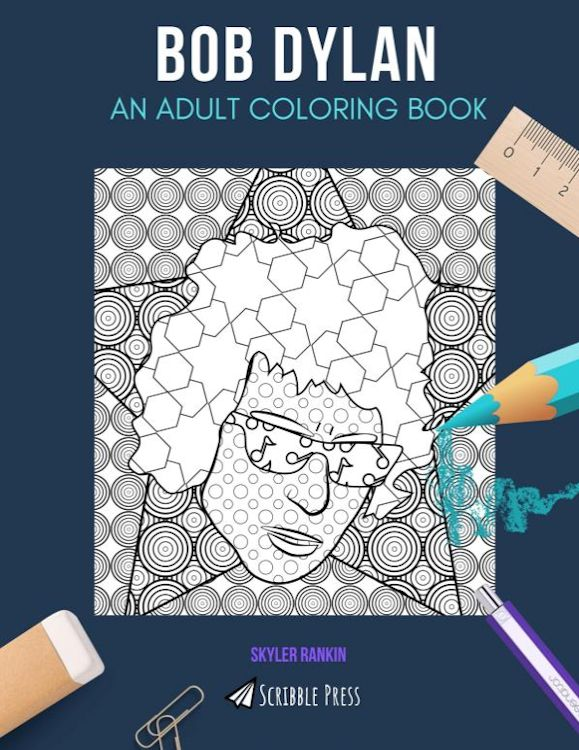 Bob Dylan An Adult Coloring book