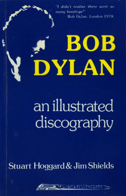 an illustrated discography stuart hoggart 2nd edition Bob Dylan book