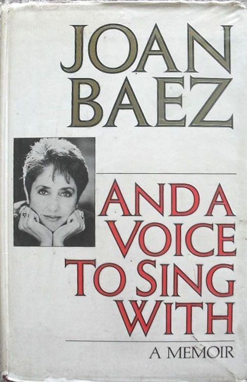 and a voice to sing with baez a memoir 1989 book