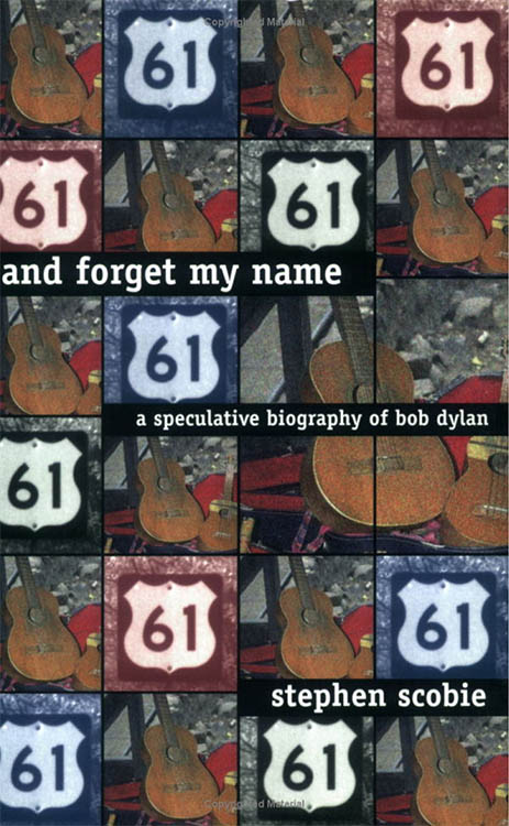 and forget my name scobie Bob Dylan book