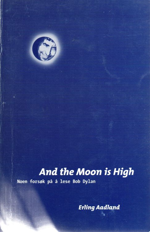 and the moon is high noen forsøk på å lese bob Dylan book in Norwegian