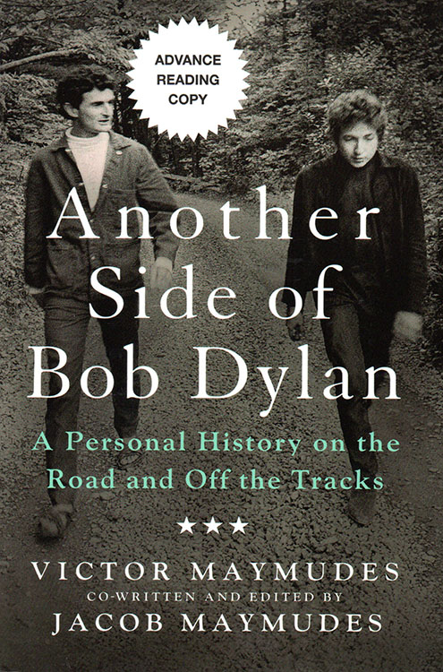 another side of Bob Dylan maymudes book 2014 Advanced Reading Copy