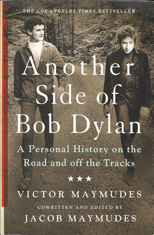 another side of Bob Dylan maymudes book 2015