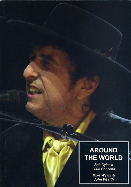 around the world 2008 concerts Bob Dylan book