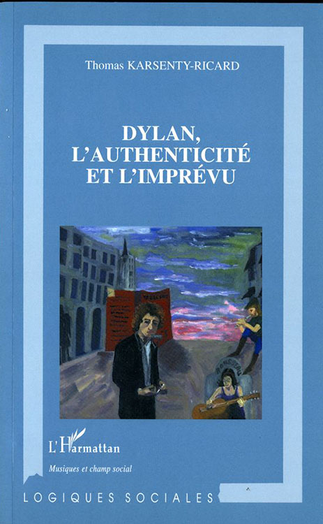 bob dylan l'authenticité et l'imprévu book in French