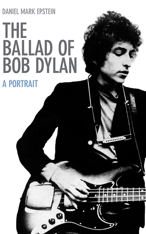the ballad of Bob Dylan mark epstein hardcover 2011 book