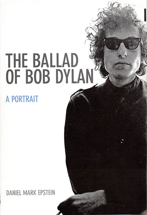 the ballad of Bob Dylan mark epstein london 2011 Bob Dylan book earlier cover