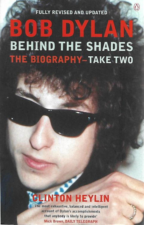 behind the shades clinton heylin take two penguin Bob Dylan book