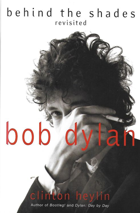 behind the shades clinton heylin revisited harper collins softcover Bob Dylan book