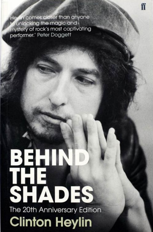 behind the shades clinton heylin 20th anniversary edition Bob Dylan book
