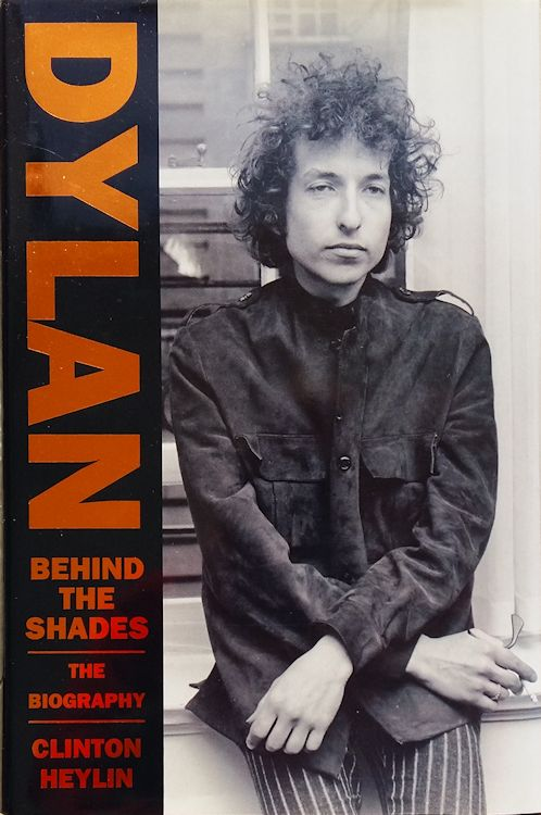 behind the shades clinton heylin hardback viking Bob Dylan book