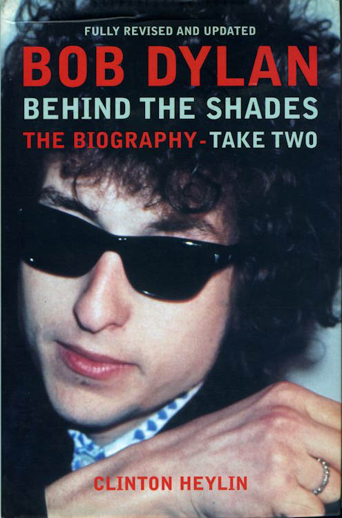 behind the shades clinton heylin take two Bob Dylan book