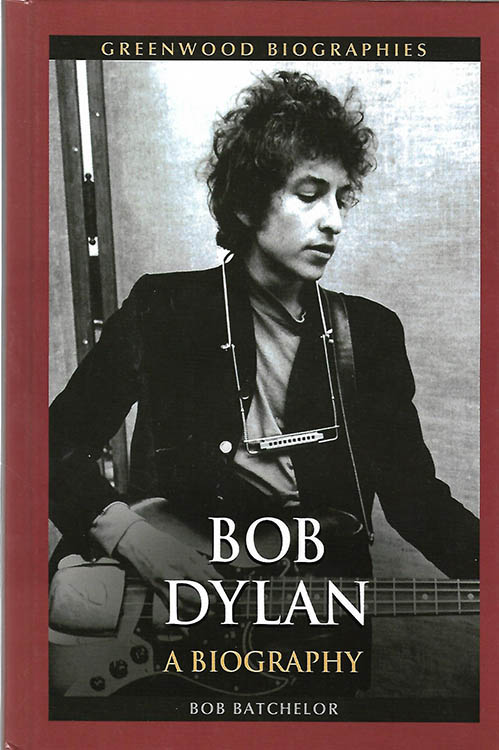 a biobraphy bob batchelor Bob Dylan book