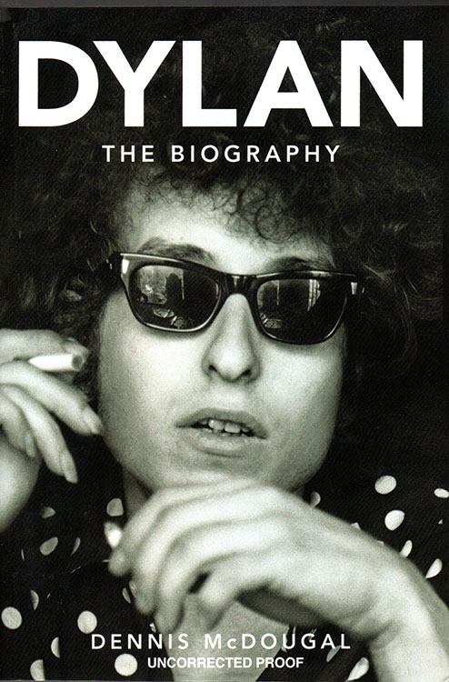 Dylan the biography mcdougal uncorrected book