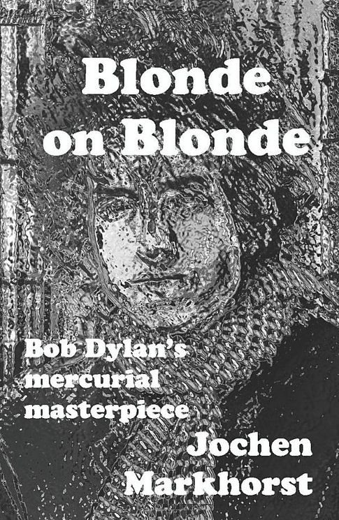 blonde on blonde markhorst bob dylan book in English