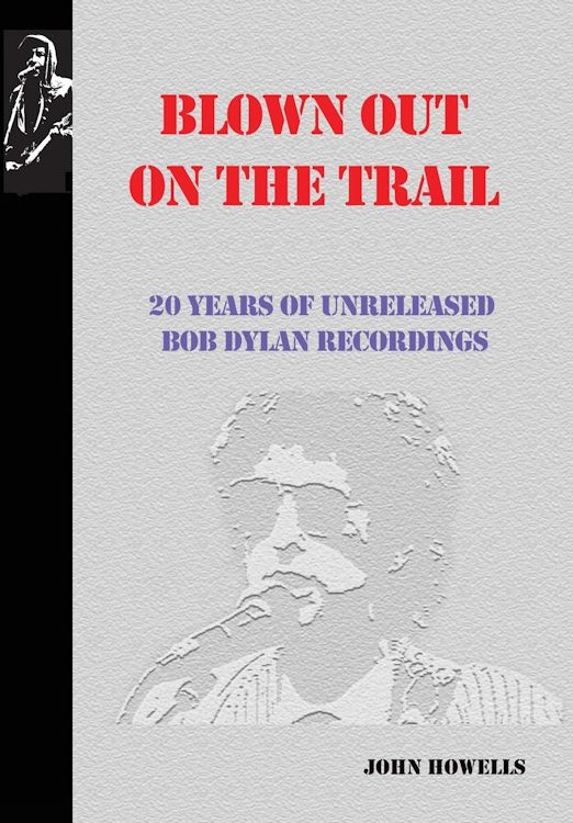 blown Out On The Trails Dylan book hardcover
