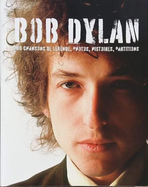bob dylan 100 chansons de légende book in French