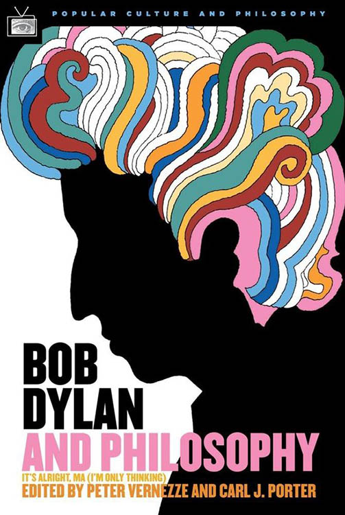 Bob Dylan and philosophy book