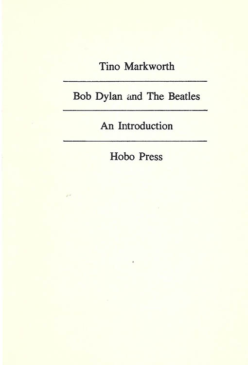 Bob Dylan and the beatles tino markworth  book