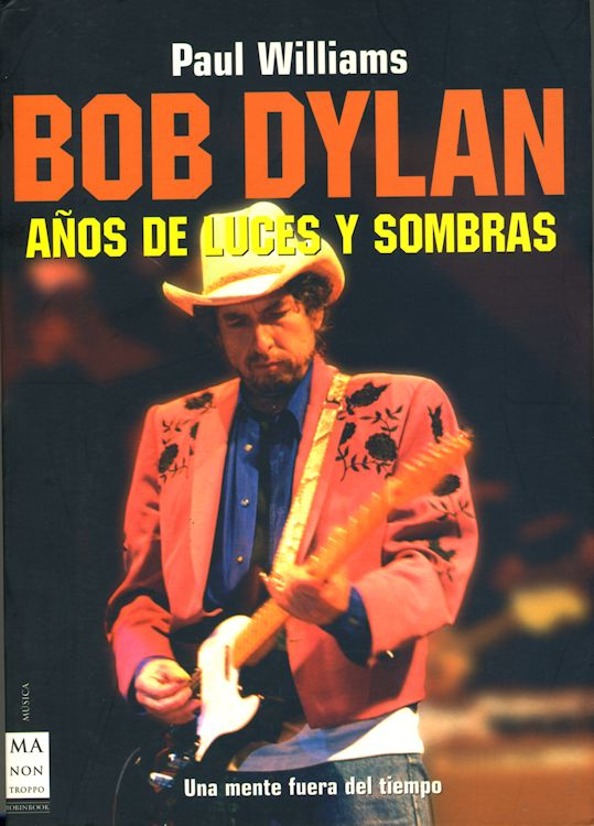 anos de luces y sombras paul williams bob dylan book in Spanish