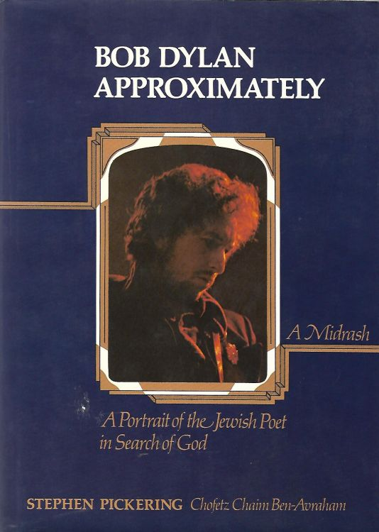 Bob Dylan Bob Dylan approximately a midrash pickering hardcover book