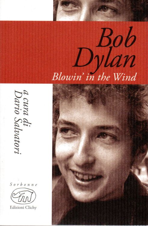 blowin' in the wind Dario Salvatori, Sorbone Edizioni Clichy bob dylan book in Italian
