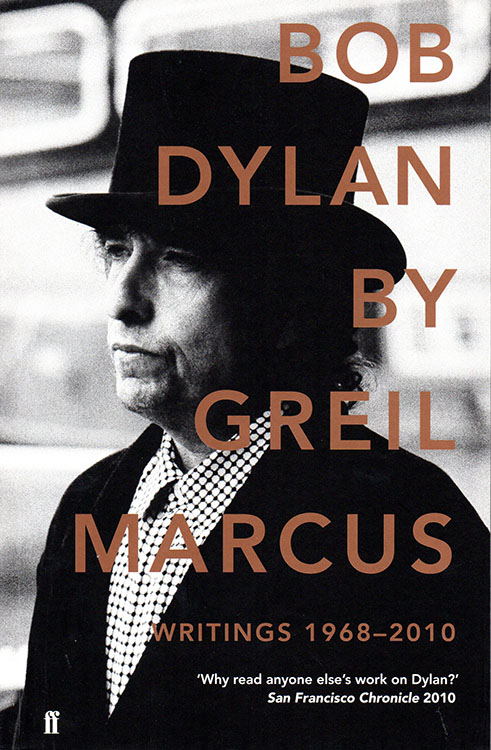 Bob Dylan by greil marcus faber uk 2010 book