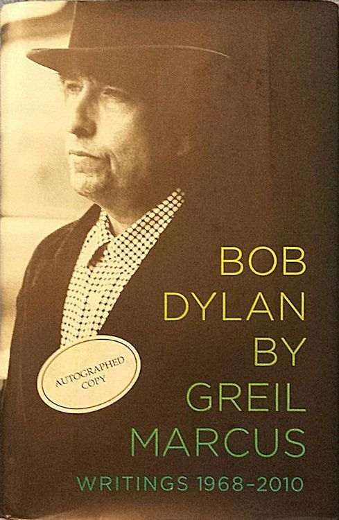 Bob Dylan by greil marcus authographed copy book