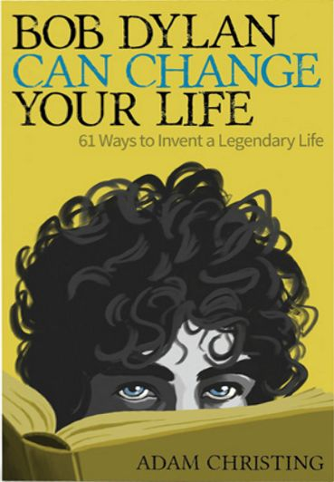 Bob Dylan can change your life book