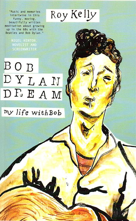 Bob Dylan dream my life with bob book