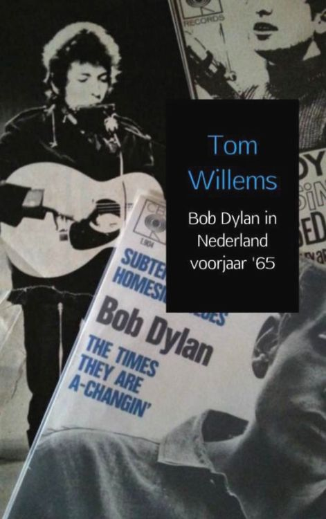 bob dylan in nederland voorjaar '65 book in Dutch