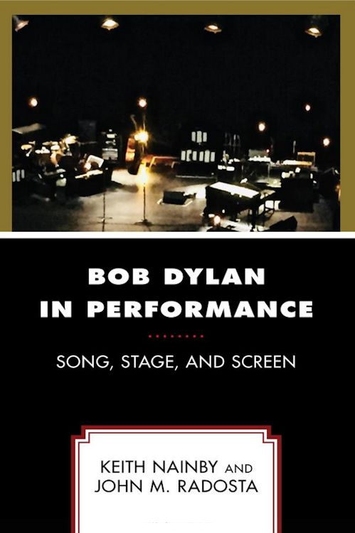 Bob Dylan in performance song stage and screen book