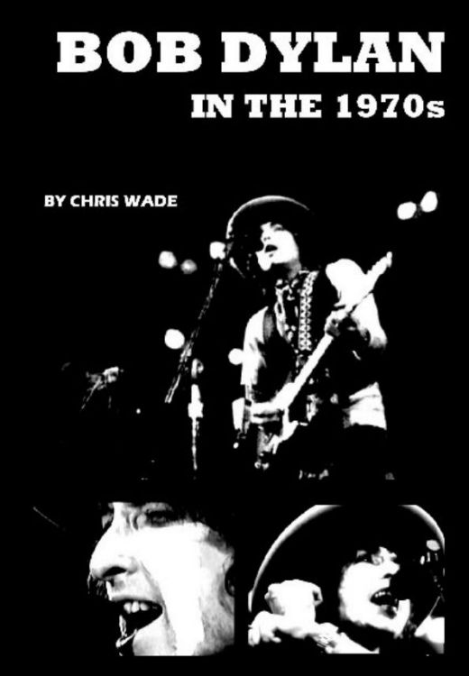 Bob Dylan in the 70's  wade book