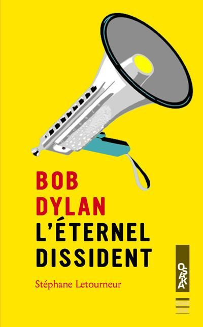 bob dylan l'éternel dissident book in French alternate cover
