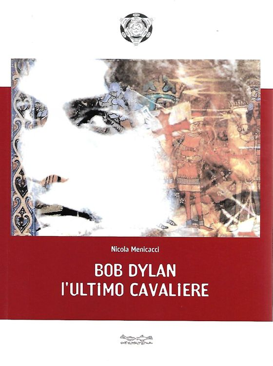 bob dylan l'ultimo cavaliere