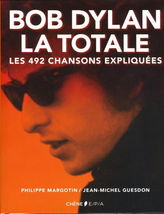 bob dylan la totale margotin guesdon book in French dustcover 2015