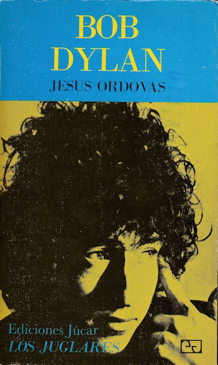 bob dylan jesus ordova los juclares 1974 3rd edition book in Spanish alternate