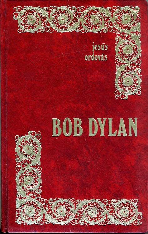 bob dylan jesus ordova los juclares 1972 book in Spanish 1st edition