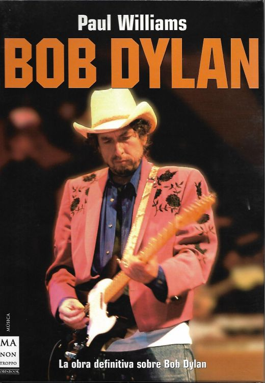 la obra definitiva sobre bob dylan paul williams book in Spanish